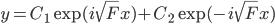 y=C_{1}\exp (i\sqrt{F} x)+C_{2}\exp (-i\sqrt{F} x )