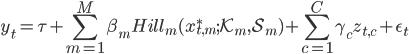 y_t = \tau + \displaystyle \sum^M_{m = 1} \beta_m Hill_m(x_{t, m}^{\ast}; \cal{K}_m, \cal{S}_m) + \displaystyle \sum^C_{c = 1} \gamma_c z_{t, c} + \epsilon_t