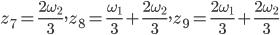 z_7 = \frac {2 \omega_2} {3}, z_8 = \frac {\omega_1} {3} + \frac {2 \omega_2} {3}, z_9 = \frac {2 \omega_1} {3} + \frac {2 \omega_2} {3}