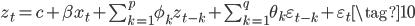 z_t = c + \beta x_t +  \sum_{k=1}^p\phi_kz_{t-k} + \sum_{k=1}^{q}\theta_{k}\varepsilon_{t-k} +  \varepsilon_t\tag{10}