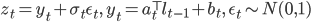 z_t = y_t + \sigma_t \epsilon_t, \quad y_t = a_t^{\top} l_{t-1} + b_t , \quad \epsilon_t \sim N(0,1)