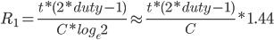 $R_1 = \frac{t * (2 * duty - 1)}{C * log_{e}{2}} \approx \frac{t * (2 * duty - 1)}{C} * 1.44$