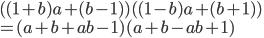 ( (1+b)a+(b-1))((1-b)a+(b+1) )\\=(a+b+ab-1)(a+b-ab+1)