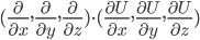 [cht](\frac{\partial}{\partial x}, \frac{\partial}{\partial y}, \frac{\partial}{\partial z})\cdot (\frac{\partial U}{\partial x}, \frac{\partial U}{\partial y}, \frac{\partial U}{\partial z})[/cht]