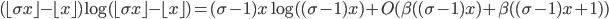(\lfloor \sigma x\rfloor-\lfloor x\rfloor)\log(\lfloor \sigma x\rfloor - \lfloor x\rfloor)=(\sigma-1)x\log( (\sigma-1)x)+O(\beta( (\sigma-1)x)+\beta( (\sigma-1)x+1) )