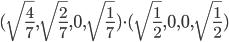 (\sqrt{\frac{4}{7}}, \sqrt{\frac{2}{7}}, 0, \sqrt{\frac{1}{7}}) \cdot (\sqrt{\frac{1}{2}}, 0, 0, \sqrt{\frac{1}{2}})