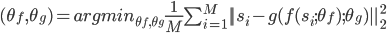 (\theta_f,\theta_g) = arg min_{\theta_f,\theta_g} \frac{1}{M} \sum_{i=1}^M ||s_i - g(f(s_i;\theta_f);\theta_g)||_2^2