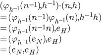 (\varphi_{h^{-1}}(n^{-1}), h^{-1})\cdot (n,h)\\=(\varphi_{h^{-1}}(n^{-1})\varphi_{h^{-1}}(n), h^{-1}h)\\ =(\varphi_{h^{-1}}(n^{-1}n), e_H)\\ = (\varphi_{h^{-1}}(e_N), e_H)\\ =(e_N,e_H)