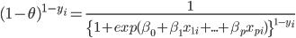 (1-\theta)^{1-y_i}=\frac{1}{\{1+exp(\beta_0+\beta_1x_{1i}+...+\beta_px_{pi})\}^{1-y_i}}