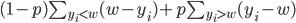 (1-p)\sum_{y_i < w} (w-y_i) + p\sum_{y_i > w} (y_i-w)