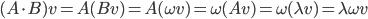 (A \cdot B)v=A(Bv)=A(\omega v)=\omega(Av)=\omega(\lambda v)=\lambda \omega v