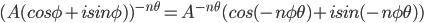 (A(cos\phi+isin\phi))^{-n\theta}=A^{-n\theta}(cos(-n\phi\theta)+isin(-n\phi\theta))