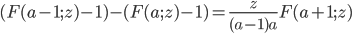 (F(a-1;z)-1)-(F(a;z)-1)=\displaystyle\frac{z}{(a-1)a}F(a+1;z)