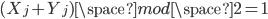 (X_j+Y_j )\space mod \space 2 = 1