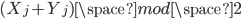 (X_j+Y_j) \space mod \space 2