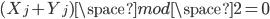 (X_j+Y_j) \space mod \space 2 = 0