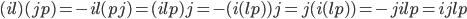 (il)(jp)=-il(pj)=(ilp)j=-(i(lp))j=j(i(lp))=-jilp=ijlp