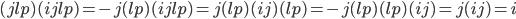 (jlp)(ijlp)=-j(lp)(ijlp)=j(lp)(ij)(lp)=-j(lp)(lp)(ij)=j(ij)=i
