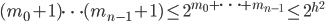 (m_0+1)\cdots (m_{n-1}+1) \leq 2^{m_0+\cdots +m_{n-1}} \leq 2^{h^2}