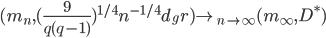 (m_n,(\frac{9}{q(q-1)})^{1/4} n^{-1/4} d_gr) \rightarrow_{n \to \infty}(m_\infty,D^*)