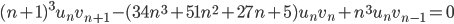 (n+1)^3u_nv_{n+1} - (34n^3+51n^2+27n+5)u_nv_n+n^3u_nv_{n-1}=0
