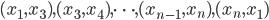 (x_1, x_3), (x_3, x_4), \dots, (x_{n-1}, x_n), (x_n, x_1)