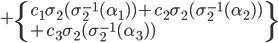 +\{c_1\sigma_2(\sigma_2^{-1}(\alpha_1) )+c_2\sigma_2(\sigma_2^{-1}(\alpha_2) )\\+ c_3\sigma_2(\sigma_2^{-1}(\alpha_3) )\}