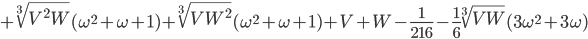 +\sqrt[3]{V^2W}(\omega^2+\omega+1)+\sqrt[3]{VW^2}(\omega^2+\omega+1)+V+W-\frac{1}{216}-\frac{1}{6}\sqrt[3]{VW}(3\omega^2+3\omega)