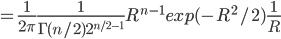 = \frac{1}{2\pi}\frac{1}{\Gamma(n/2)2^{n/2-1}}R^{n-1}exp(-R^2/2)\frac{1}{R}