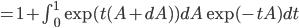 = 1+\int_0^1 \exp(t(A+dA)) dA \exp(-tA)dt