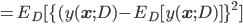 = E_D[ \{ (y({\bf x};D)-E_D [y({\bf x};D)] \}^2 ]