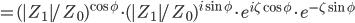 =(|Z_1|/Z_0)^{\cos\phi}\cdot (|Z_1|/Z_0)^{i\sin\phi}\cdot e^{i\zeta\cos\phi}\cdot e^{-\zeta\sin\phi}