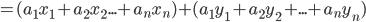 =(a_1x_1+a_2x_2...+a_nx_n)+(a_1y_1+a_2y_2+...+a_ny_n)
