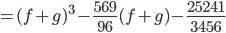 =(f+g)^3-\frac{569}{96}(f+g)-\frac{25241}{3456}