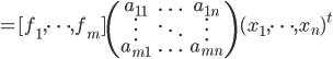 =[f_1,\cdots, f_m]\begin{pmatrix}a_{11} & \ldots&a_{1n}\\\vdots&\ddots& \vdots\\ a_{m1}&\ldots&a_{mn}\end{pmatrix}(x_1, \cdots, x_n)^t