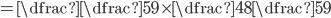 =\dfrac{\dfrac{5}{9}\times\dfrac{4}{8}}{\dfrac{5}{9}}
