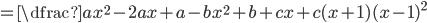 =\dfrac{ax^{2}-2ax+a-bx^{2}+b+cx+c}{(x+1)(x-1)^{2}}