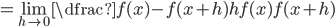 =\displaystyle \lim_{h\to 0}\dfrac{f(x)-f(x+h)}{hf(x)f(x+h)}