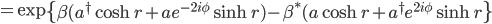 =\exp\left\{\beta(a^\dagger\cosh r+ae^{-2i\phi}\sinh r)-\beta^*(a\cosh r+a^\dagger e^{2i\phi}\sinh r\right\}