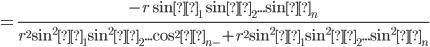 =\frac{-r \sinθ_1 \sinθ_2... \sinθ_{n}}{r^2 \sin^2θ_1 \sin^2θ_2... \cos^2θ_{n-}+ r^2 \sin^2θ_1 \sin^2θ_2... \sin^2θ_{n}}