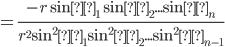 =\frac{-r \sinθ_1 \sinθ_2... \sinθ_{n}}{r^2 \sin^2θ_1 \sin^2θ_2... \sin^2θ_{n-1} }