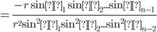 =\frac{-r \sinθ_1 \sinθ_2... \sinθ_{n-1}}{r^2 \sin^2θ_1 \sin^2θ_2... \sin^2θ_{n-2} }