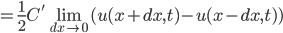 =\frac{1}{2}C'\lim_{dx \to 0}(u(x+dx,t)-u(x-dx,t))