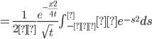 =\frac{1}{2π} \frac{e^{-\frac{x^2}{4t}}}{\sqrt t} \int_{-∞}^∞ e^{-s^2} ds