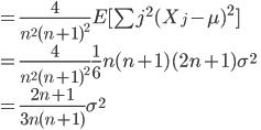 =\frac{4}{n^2(n+1)^2}E[\sum j^2(X_j-\mu)^2]\\=\frac{4}{n^2(n+1)^2}\frac{1}{6}n(n+1)(2n+1)\sigma^2\\=\frac{2n+1}{3n(n+1)}\sigma^2