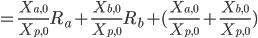 =\frac{X_{a,0}}{X_{p,0}}R_a+\frac{X_{b,0}}{X_{p,0}}R_b+(\frac{X_{a,0}}{X_{p,0}}+\frac{X_{b,0}}{X_{p,0}})