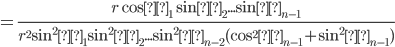 =\frac{r \cosθ_1 \sinθ_2... \sinθ_{n-1}}{r^2 \sin^2θ_1 \sin^2θ_2... \sin^2θ_{n-2} (\cos^2θ_{n-1}+ \sin^2θ_{n-1})}