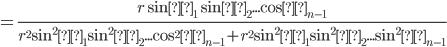 =\frac{r \sinθ_1 \sinθ_2... \cosθ_{n-1}}{r^2 \sin^2θ_1 \sin^2θ_2... \cos^2θ_{n-1}+ r^2 \sin^2θ_1 \sin^2θ_2... \sin^2θ_{n-1}}
