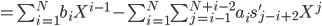 =\sum_{i=1}^N b_i X^{i-1} - \sum_{i=1}^N \sum_{j=i-1}^{N+i-2} a_i s'_{j-i+2} X^j