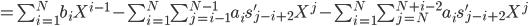 =\sum_{i=1}^N b_i X^{i-1} - \sum_{i=1}^N \sum_{j=i-1}^{N-1} a_i s'_{j-i+2} X^j - \sum_{i=1}^N \sum_{j=N}^{N+i-2} a_i s'_{j-i+2} X^j
